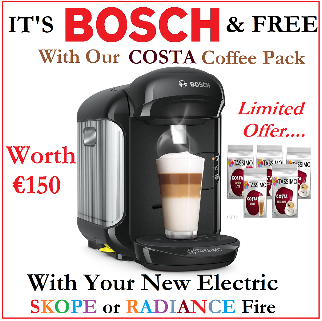 Free Bosch Coffee pack with Electric Skope and Radiance fires